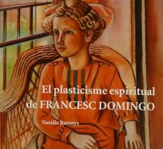 El plasticisme espiritual de Francesc Domingo