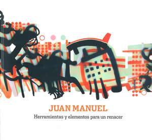 Juan Manuel. Herramientas y elementos para un renacer