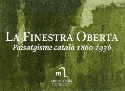 La finestra oberta. Paisatgisme català 1860 - 1936